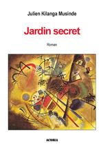 Jardin Secret - Julien Kilanga Musinde