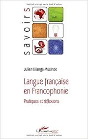 Langue francaise en francophonie - Julien Kilanga Musinde