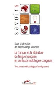 Le francais et la litterature de langue française en contexte multilingue congolais - Julien Kilanga