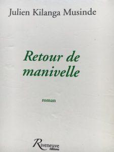 Retour de manivelle - Julien Kilanga Musinde