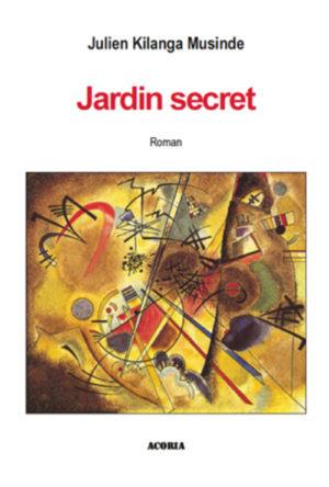 Jardin secret - Roman Julien Kilanga